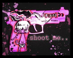 ShOOt Me by Entirity