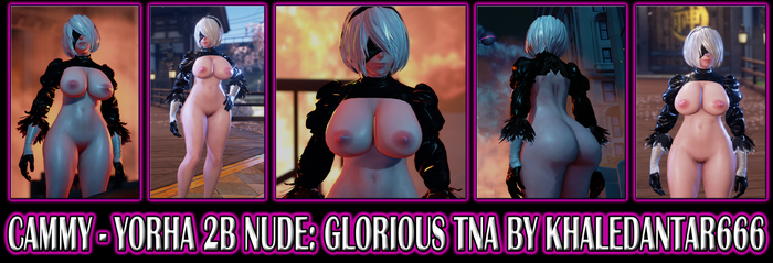 NSFW! CAMMY - YORHA 2B: NUDE - GLORIOUS TNA by Khaledantar666