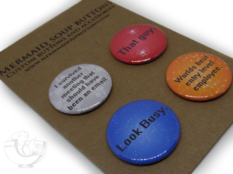 Office Humor pin back button set by MermaidSoupButtons