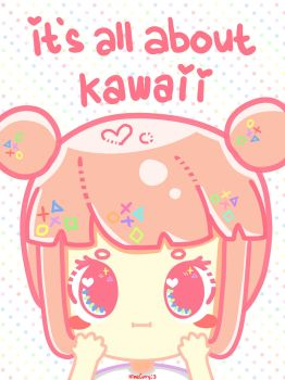 Its All About Kawaii by HimeCurry