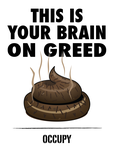 This Is Your Brain On Greed by gonzoville