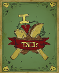 I love Taco's by ChronoKaton