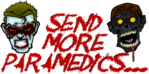 Send More Paramedics by MisterTrioxin