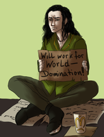 Will work for WORLD DOMINATION by nightmarez0mbie