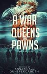 A War of Queens and Pawns by 999msvalkyrie
