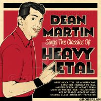 Dean Martin Sings Metal by roberlan