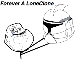 Forever A LoneClone by LoneClone