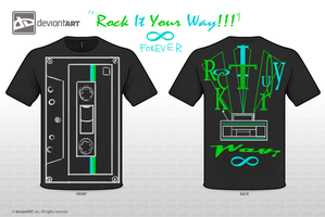 Rock It Your Way Forever! by justFiyen