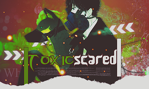 Out-Toxic Scared by galaica