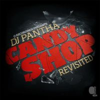 DJ Pantha- CandyShop Revisited by south