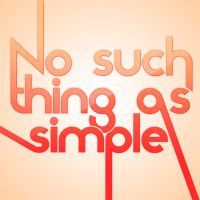 No such thing as simple by wineass