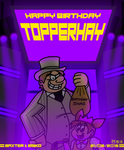 Happy Birthday TopperHay 2015 by BluebottleFlyer