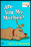Are You My Mother? by Unibat