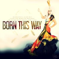 Born This Way by cezuh0425
