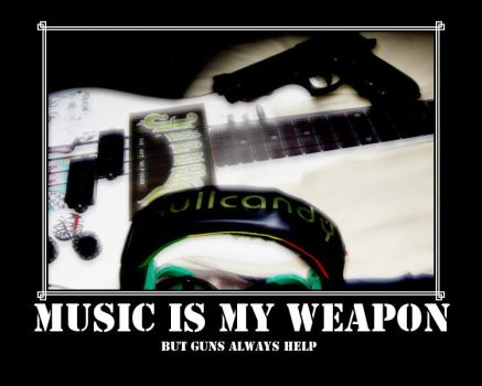 MUSIC IS MY WEAPON 2 by camrongage