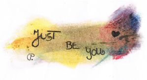 Just Be You by Puja-chan