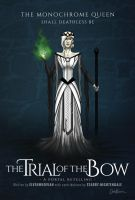 The Trial of the Bow : The Queen by ElvenWhovian