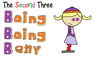 The Second Three - Boing Boing Betty by hershey990