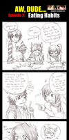 Aw, Dude.... Episode  2 [Eating Habits] by AmukaUroy