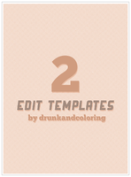 2 edit templates by aguamentis