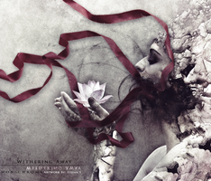 WITHERING AWAY by MNOCHROMEGFX