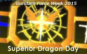 Gundam Force Week 2015 - Superior Dragon Day by blazeraptor