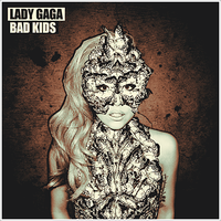 Lady GaGa - Bad Kids CD Cover by GaGanthony