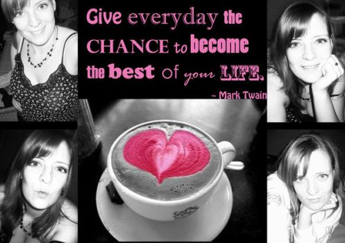Give everyday the chance.. by Snoopybabe