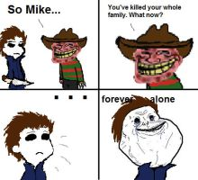 Mike is Forever Alone by xEvilxPenguinxNinjax