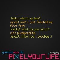 PixelYourLife by tedmer