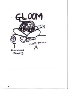 GLOOM. I can't draw. by BrIgHt5