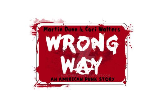 Wrong Way: An American Punk Story - Logo by MartinDunn