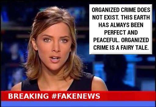 Breaking #FakeNews Organized Crime by paradigm-shifting