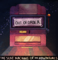 The Slot Machine of Infinite Adventures by AnnRosalyn