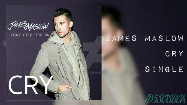 James Maslow - Cry (feat. City Fidelia) by 1D5SOSBTR