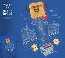 Toast is super bread by InfinityWave